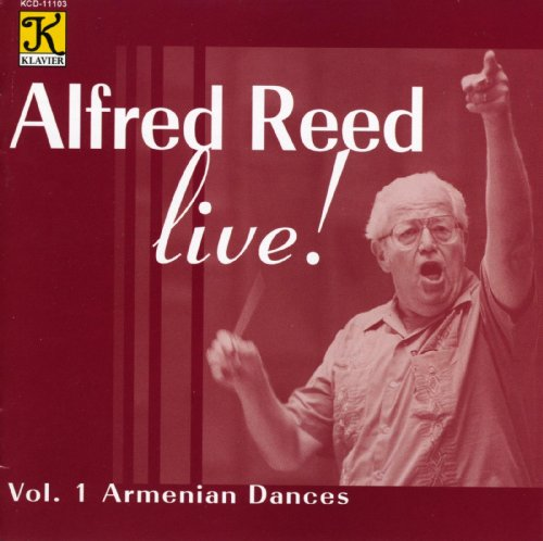 Reed: Alfred Reed Live!, Vol. 1 - Armenian Dances