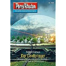 "Perry Rhodan 2885: Der Leidbringer (Heftroman): Perry Rhodan-Zyklus ""Sternengruft"" (Perry Rhodan-Erstauflage)"