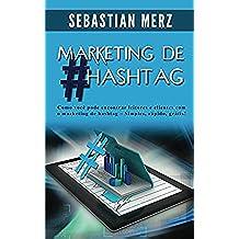 Marketing de #Hashtag: Como você pode encontrar leitores e clientes com o marketing de hashtag  –  Simples, rápido, grátis! (Portuguese Edition)