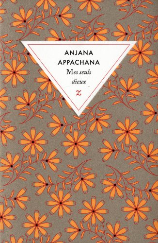 Mes seuls dieux / Anjana Appachana | Appachana, Anjana. Auteur