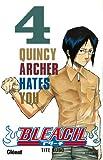 Bleach - Tome 04: Quincy Archer hates you (Shônen)