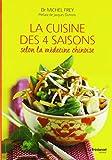 La cuisine des quatre saisons selon la médecine chinoise...