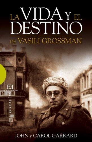 La vida y el destino de Vasili Grossman por John Garrard