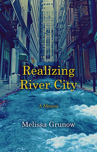 Realizing River City by [Grunow, Melissa]