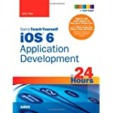 Sams Teach Yourself iOS 6 Application Development in 24 Hours (4th Edition) by John Ray (2013-02-02)