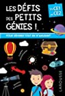 Les Défis des Petits Genies, du CE1 au CE2- Cahier de vacances