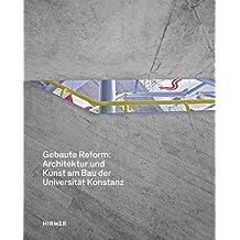 Gebaute Reform:: Architektur und Kunst am Bau der Universität Konstanz