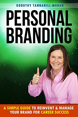 PERSONAL BRANDING: A Simple Guide to Reinvent & Manage Your Brand for Career Success (English Edition)