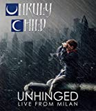 Unruly Child: Unhinged Live From Milan [Blu-Ray]