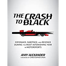 The Crash to Black: Espionage, Sabotage, and Revenge During the Most Astonishing Year in Motorsports (English Edition)