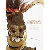 Plumes and Pearlshells : Art of the New Guinea Highlands