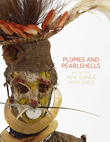 Plumes and Pearlshells: Art of the New Guinea Highlands por Natalie Wilson
