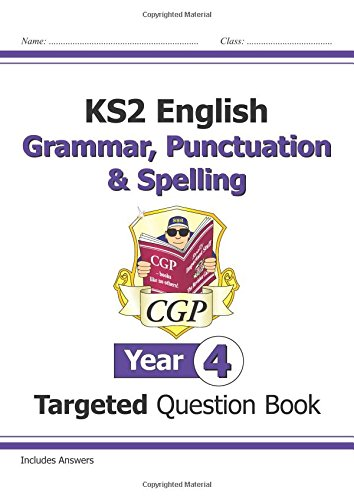 KS2 English Targeted Question Book: Grammar, Punctuation & Spelling - Year 4 por CGP Books