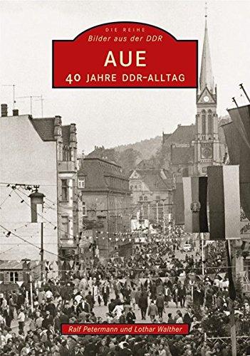 Aue. 40 Jahre DDR-Alltag (ArchivbilderNEU)