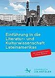 Einführung in die Literatur- und Kulturwissenschaft Lateinamerikas: Schwerpunkt Hispanoamerika