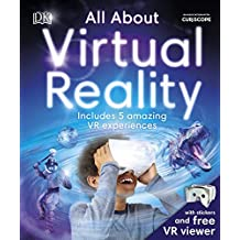 All About Virtual Reality: Includes 5 Amazing VR Experiences