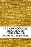 De la Démocratie en Amérique, tome premier - CreateSpace Independent Publishing Platform - 08/05/2017