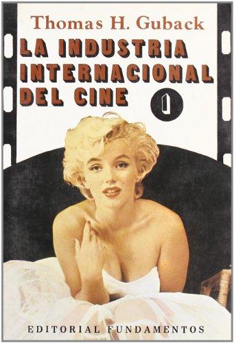 La industria internacional del cine. Vol. I (Arte / Cine) por Thomas H. Guback