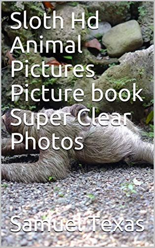 Sloth Hd Animal Pictures Picture book Super Clear Photos (English Edition)