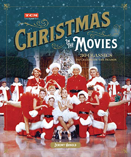 Christmas in the Movies: 30 Classics to Celebrate the Season (Turner Classic Movies) (Before Stocking Nightmare Christmas)