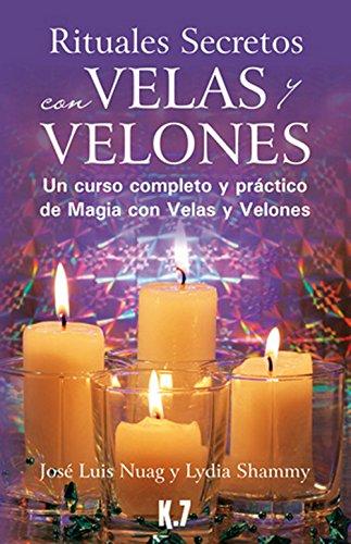 Rituales Secretos Con Velas Y Velones de José Luis Nuag Moreno (7 nov 2013) Tapa blanda
