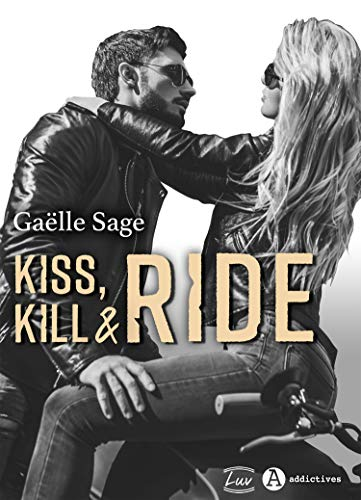 Kiss, Kill & Ride par Addictives - Luv