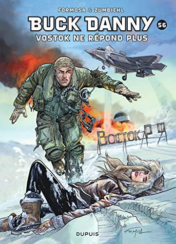 Buck Danny - tome 56 - Vostok ne répond plus... par Zumbiehl Frédéric