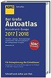 Großer ADAC Autoatlas 2017/2018, Deutschland 1:300 000, Europa 1:750 000 (ADAC Atlanten)