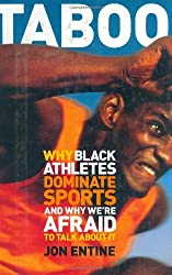 Taboo : Why Black Athletes Dominate Sports and Why We're Afraid to Talk About It by Jon Entine (2000-01-02)