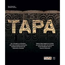 Tapa: From Tree Back to Cloth: an Ancient Art of Oceania, from Southeast Asia to Eastern Polynesia