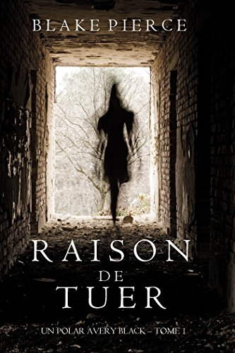 Raison de Tuer (Un Polar Avery Black - Tome 1) de Blake Pierce 2017