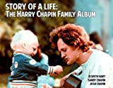 STORY OF A LIFE: The Harry Chapin Family Album by Elspeth Hart (2013-06-01)