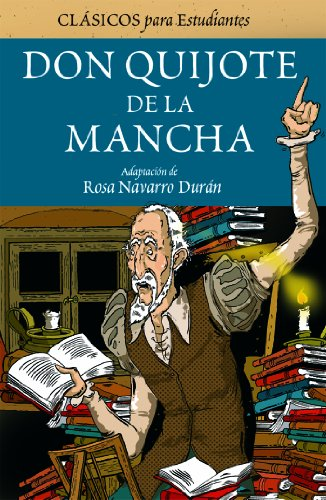 DON QUIJOTE DE LA MANCHA (adaptación para estudiantes) (CLÁSICOS PARA ESTUDIANTES)