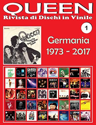 QUEEN - Rivista di Dischi in Vinile No. 1 - Germania (1973 - 2017): Discografia EMI, Parlophone, Virgin - Guida a colori.: Volume 1