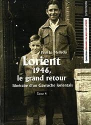 Itinéraire d'un gavroche lorientais - T4 - Lorient 1946, le grand retour