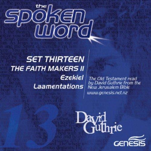 The Faith Makers II: Ezekiel and Lamentations: Ezekiel 15: Parable of the vine (Vine Maker)