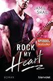Rock my Heart: Roman (The Last Ones to Know, Band 1) - Jamie Shaw