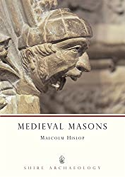 Medieval Masons (Shire Archaeology)