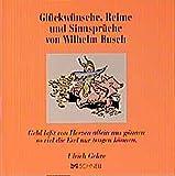 Glückwünsche, Reime und Sinnsprüche von Wilhelm Busch (Wilhelm Busch Geschenkbücher) - Ulrich Gehre