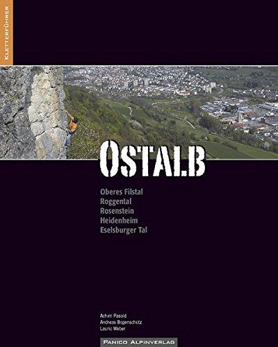 Kletterführer Ostalb: Oberes Filstal, Roggental, Rosenstein, Heidenheim, Eselsburger Tal