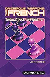 Dangerous Weapons: The French: Dazzle Your Opponents by John Watson (2007-04-01)