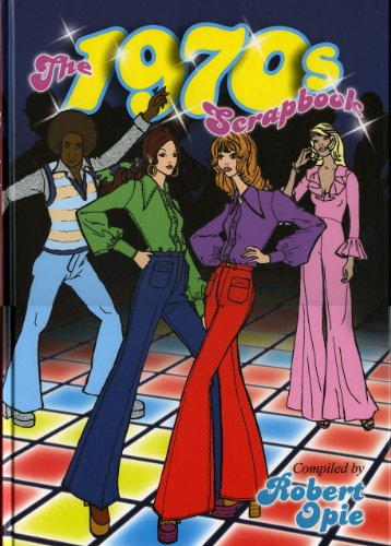 The 1970s Scrapbook by Robert Opie - packed with photos - highly rated by customers