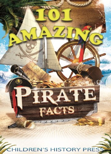 101 Amazing Pirate Facts: Fun Historical Pirate Trivia for kids!  Experience Infamous Pirates, Buccaneers, and Privateers from the Caribbean and beyond! (English Edition)