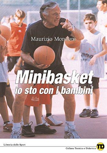Minibasket. Io sto con i bambini (Tecnica & didattica)