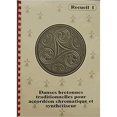 Danses bretonnes traditionnelles Recueil N°1