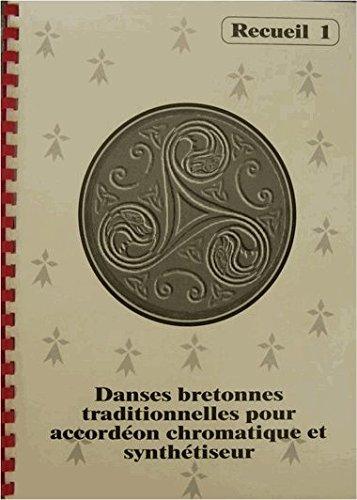 Danses bretonnes traditionnelles Recueil N°1 par Evelyne Roussel