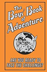 The Boys' Book of Adventure: Are You Ready to Face the Challenge? by Martin, Steve (2010) Hardcover