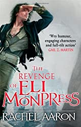 The Revenge of Eli Monpress: An Omnibus Containing The Spirit War and Spirit's End