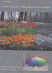 Farbe im Kopf - Farbsysteme in der Realität