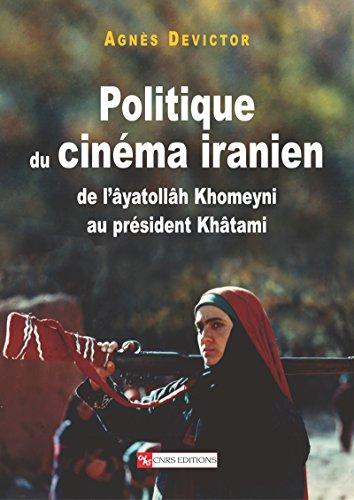 Politique du cinéma iranien: De l'âyatollâ Khomeyni au président Khâtami